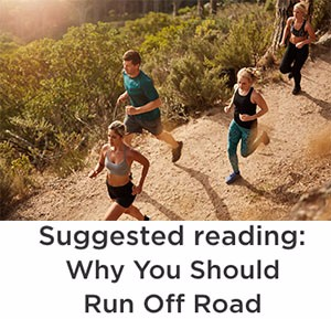 Why you should run off road