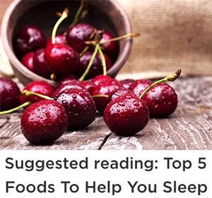 Top 5 foods to help you sleep