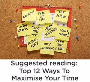 Top 12 ways to maximise your time